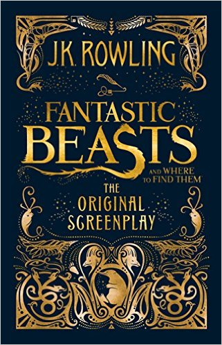 Fantastic Beasts and Where to Find Them Original Screenplay by J.K.Rowling