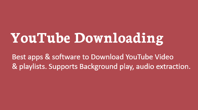 Download Any YouTube Video On Android And Windows