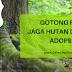 GOTONG ROYONG JAGA HUTAN DENGAN ADOPSI HUTAN
