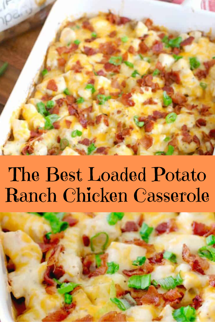 The Best Loaded Potato Ranch Chicken Casserole