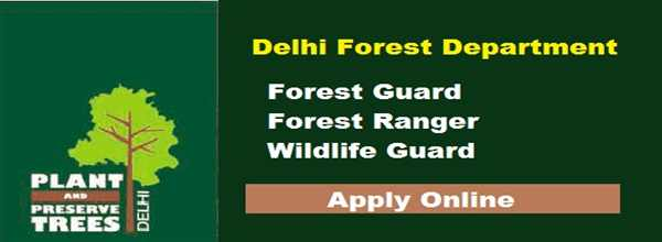 (ALL-INDIA) Delhi Forest Guard/Forest Ranger/Wildlife Guard 226 Vacancy Positions @forest.delhigovt
