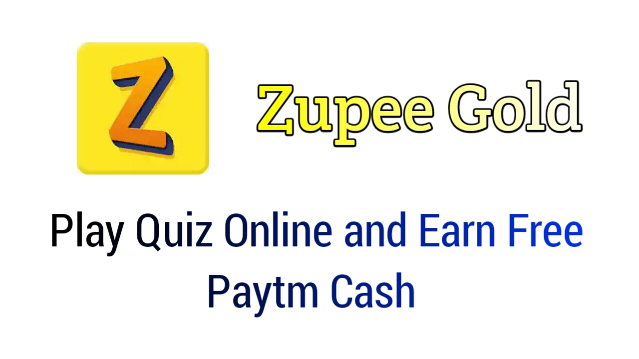 Zupee Gold : Earn Free paytm cash Just for Playing Quiz