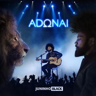 Adonai (Ao Vivo) - Juninho Black