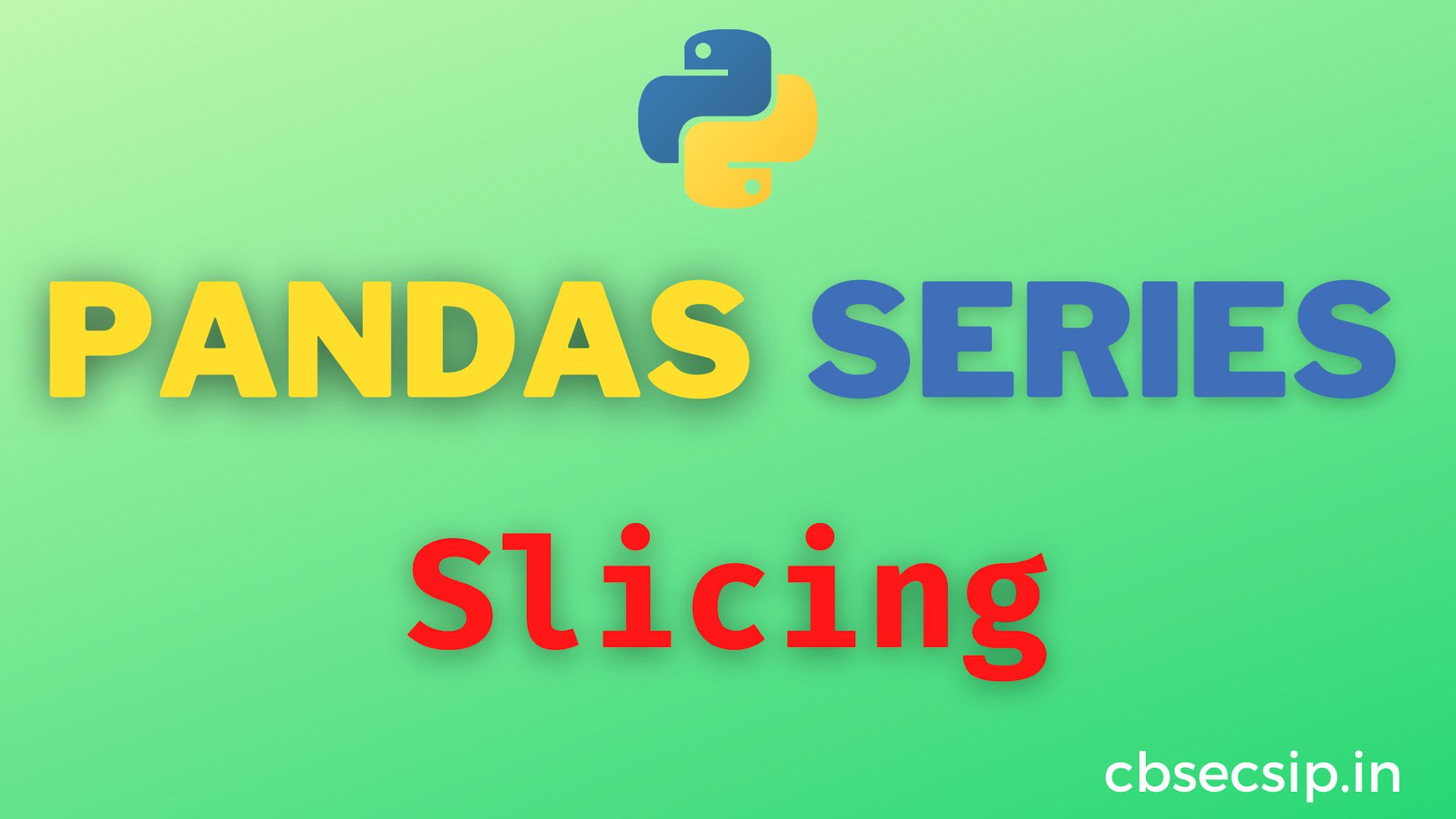 Accessing Pandas Series Slices