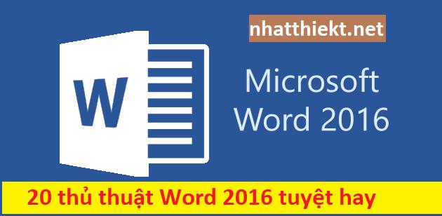 20 thủ thuật Word 2016 tuyệt hay bạn không nên bỏ qua - Nhatthienkt