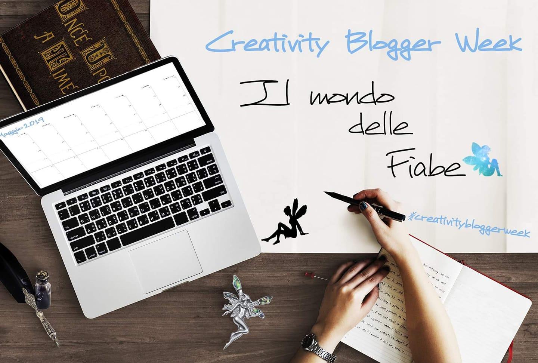 #CreativityBloggerWeek: Il mondo delle fiabe