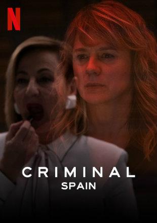 Criminal: Spain 2019 Complete S01 HDRip 720p Dual Audio In Hindi English