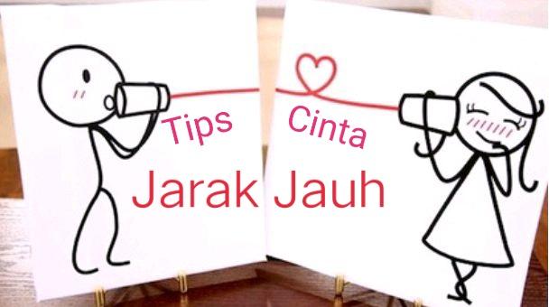 Tips Cinta Jarak Jauh Agar Hubunganmu Tetap Awet