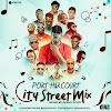 [DJ MIX] DJ DCOZY - PORT HARCOURT CITY STREET MIX