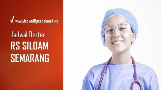Jadwal Dokter RS Siloam Semarang