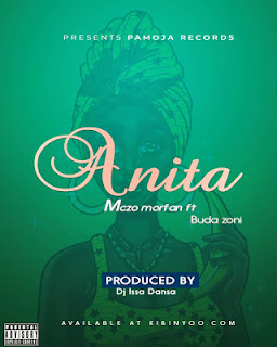 Audio |  Mczo Morfan ft Buda Zoni - Anita  | Download Mp3