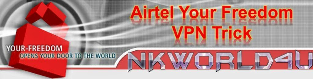 Your-freedom.net Airtel Free Internet VPN Trick