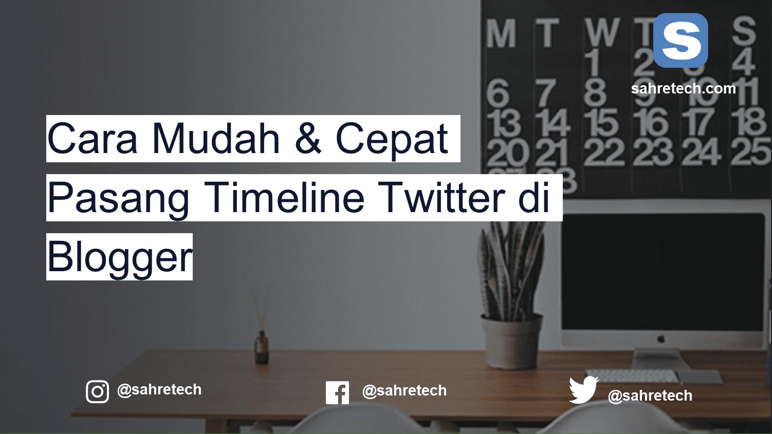Cara Mudah & Cepat Pasang Timeline Twitter di Blogger