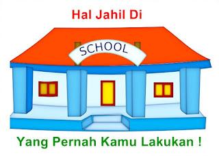 http://imanlukman23-id.blogspot.com/2016/04/hal-jahil-di-sekolah-yang-pernah-kamu.html