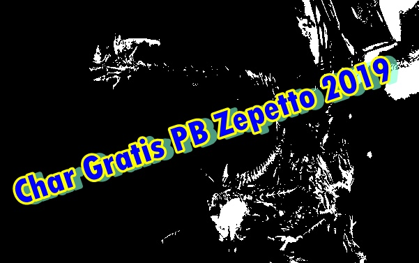 Gm bagi bagi char pb zepetto 2019