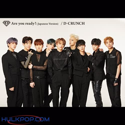 D-CRUNCH – Are you ready? (Japanese Version) – Single
