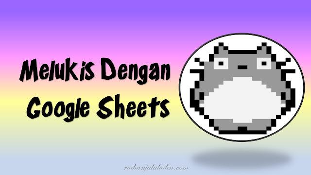 Melukis Dengan Google Sheets