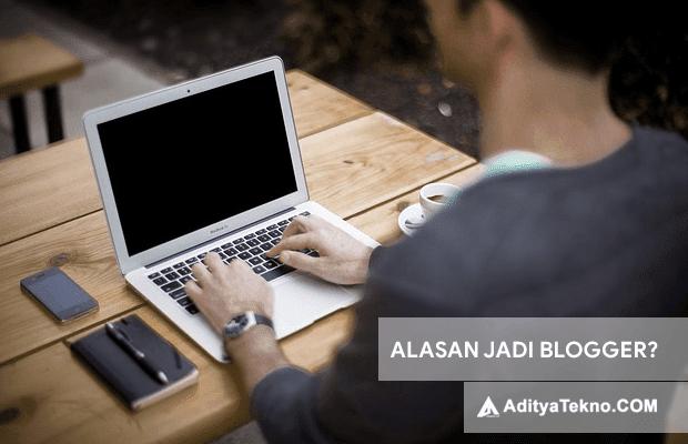 Alasan Mengapa Anda Harus Menjadi Blogger