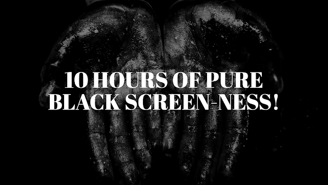 10 Hour Long Pure Black Screen Video For Relaxation