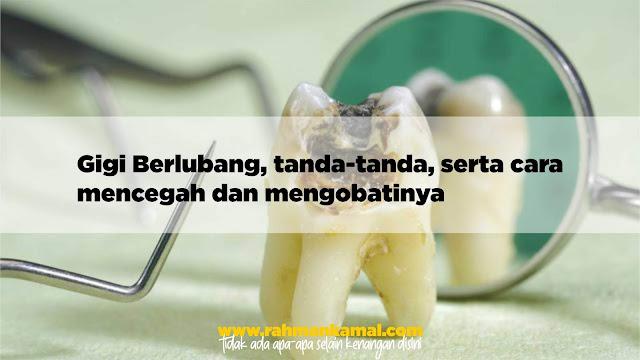 Gigi Berlubang, tanda-tanda, serta cara  mencegah dan mengobatinya