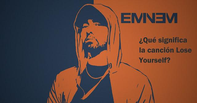 Significado de la canción Lose Yourself de Eminem