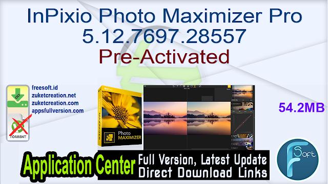 InPixio Photo Maximizer Pro 5.12.7697.28557 Pre-Activated