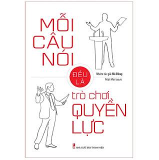 Sách: Mỗi Câu Nói Đều Là Trò Chơi Quyền Lực ebook PDF EPUB AWZ3 PRC MOBI