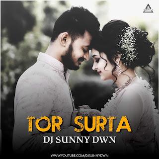 TOR SURTA - REMIX - DJ SUNNY DWN