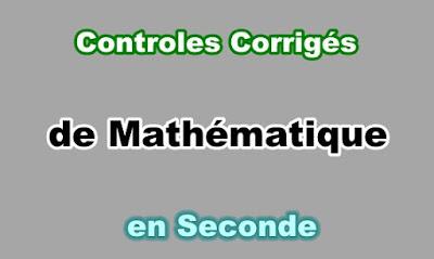 Controles Corrigés Maths Seconde en PDF