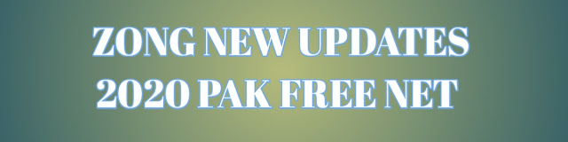 ZONG FREE NET CODE 2020 UPDATES