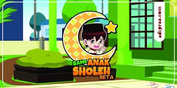 Game Anak Sholeh, Game Ramadan Pengisi Liburan | adipraa.com