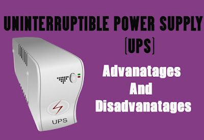 5 Advantages and Disadvantages of UPS | Drawbacks & Benefits of UPS