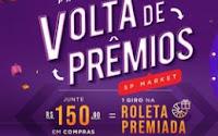 Promoção Volta de Prêmios Roleta Premiada SP Market