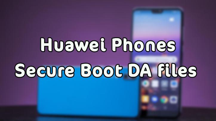تجميعه ملفات DA لاجهزة Huawei المحمية Secure Boot