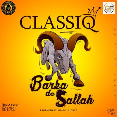 ClassiQ – Barka Da Sallah