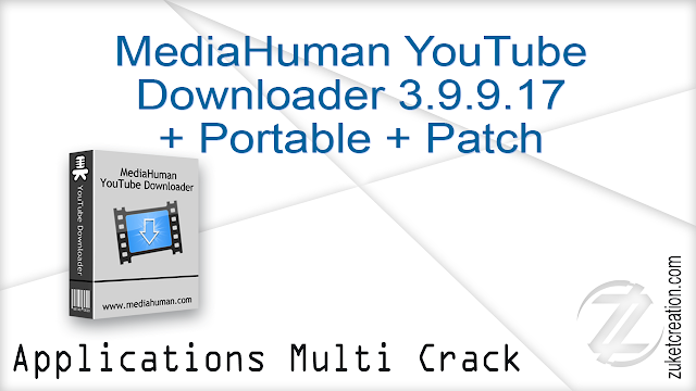 MediaHuman YouTube Downloader 3.9.9.17 + Portable + Patch   |   72 MB