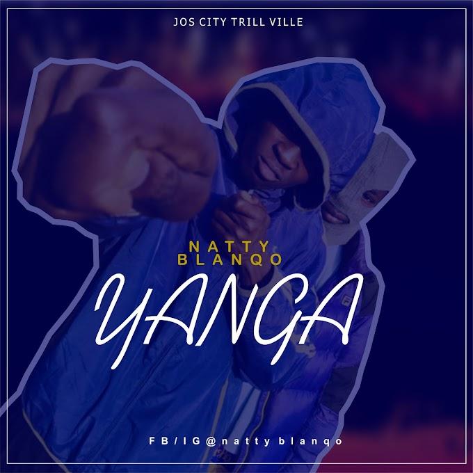 [DOWNLOAD] YANGA MP3 BY NATTY BLANQO