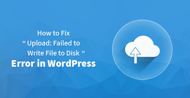5 quick fixes for 'Failed to write file to WordPress error disk'5 quick fixes for 'Failed to write file to WordPress error disk'