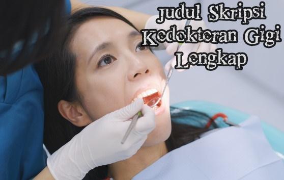 Judul Skripsi Kedokteran Gigi Lengkap