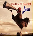 (MUSIC) PAYDAY FT DEE WILL _BOAST :www.cornnecticus.com.ng