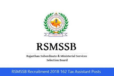 RSMSSB Recruitment 2018 162 Tax Assistant Posts