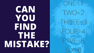 Can you find the mistake? ONE=1, TWO=2, THREE=3, FOUR=4, F1VE = 5, SIX=6
