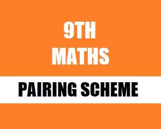 9th Class Mathematics Pairing Scheme 2019 (Punjab Boards)