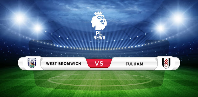 West Brom vs Fulham Prediction & Match Preview