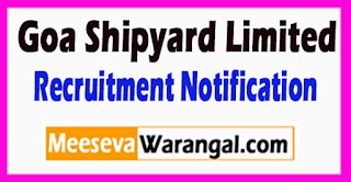 GSL Goa Shipyard Limited Recruitment Notification 2017 Last Date 25-05-2017