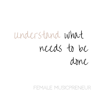 Understand what needs to be done - Female Musicpreneur