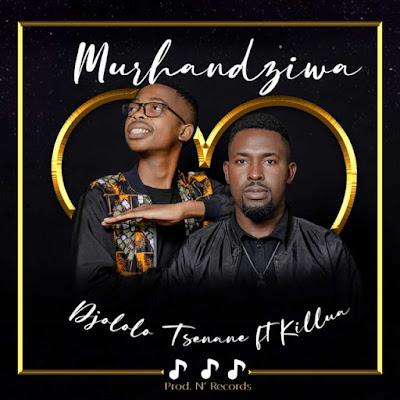 Djololo Tsenane – Murhandziwa (feat. Killua)