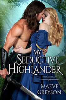 My Seductive Highlander: A Highland Hearts Novel by Maeve Greyson