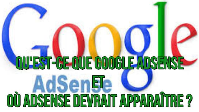 Qu'est-ce que Google Adsense et Où Adsense devrait apparaître ?