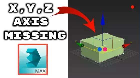 Fix 3ds max XYZ arrows axis missing problem & Gizmo Not showing on my object -3DLecture